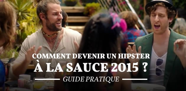 Comment devenir un hipster à la sauce 2015 ? — Guide pratique