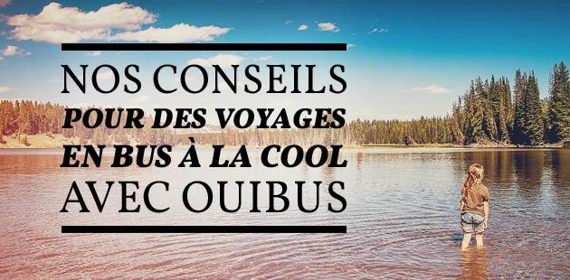 Un voyage à la cool en car grâce à nos conseils et OUIBUS