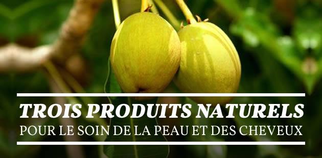 Trois produits naturels pour le soin de la peau et des cheveux