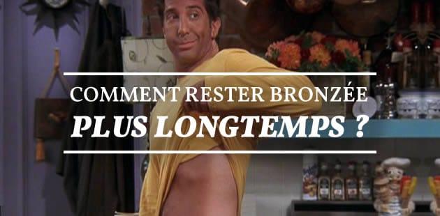 Comment rester bronzée plus longtemps ?