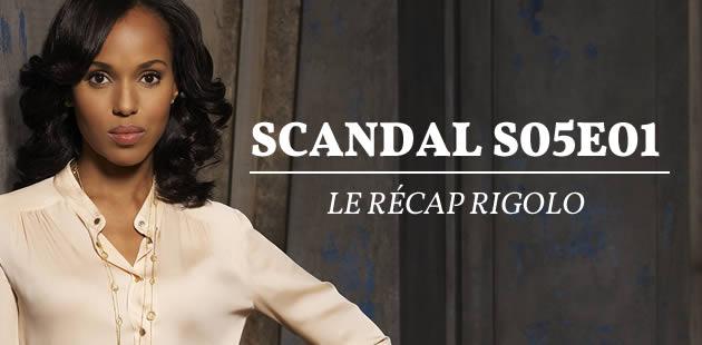 big-scandal-s05e01-le-recap-rigolo