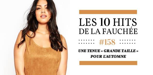 Une tenue « grandes tailles » pour l'automne 2015 — Les 10 Hits de la Fauchée #158