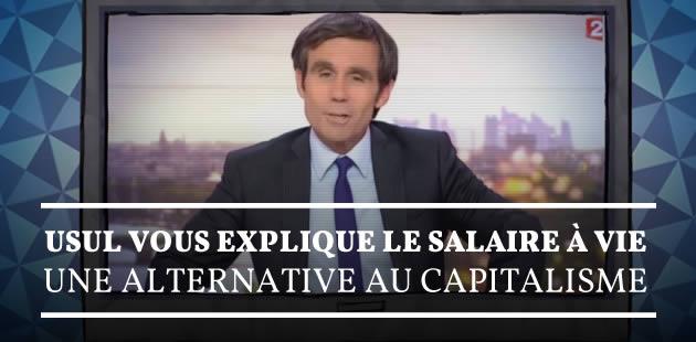 Le salaire à vie, une alternative au capitalisme, expliqué par Usul