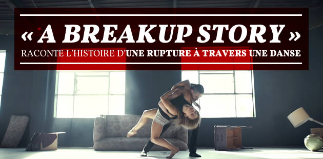 «A Breakup Story» raconte l'histoire d'une rupture à travers une danse