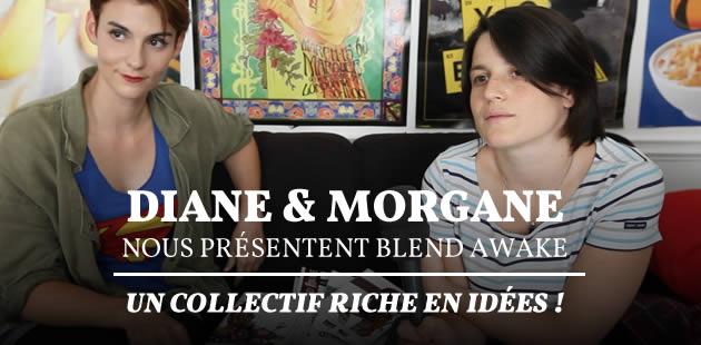 Diane & Morgane nous présentent Blend Awake, un collectif riche en idées !