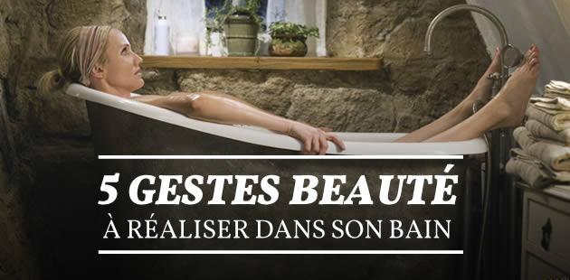 Cinq gestes beauté à réaliser dans son bain