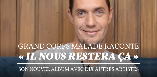 big-grand-corps-malade-interview-il-nous-restera-ca