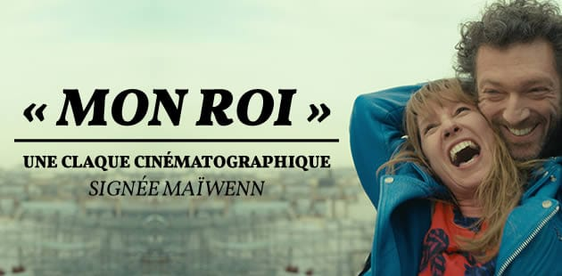 «Mon Roi», une claque cinématographique signée Maïwenn