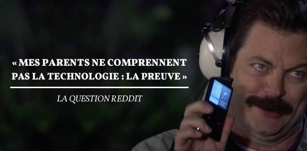 «Mes parents ne comprennent pas la technologie : la preuve» — La Question Reddit