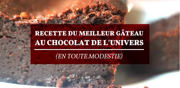 Recette du meilleur gâteau au chocolat de l'univers (en toute modestie)
