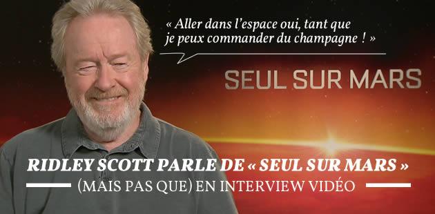 Ridley Scott parle de «Seul sur Mars» (mais pas que) en interview vidéo