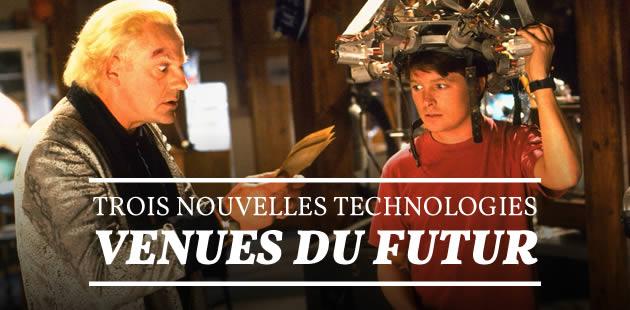 Trois nouvelles technologies venues du futur