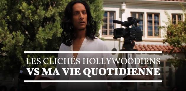 Les clichés hollywoodiens VS ma vie quotidienne