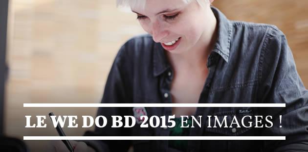 Le We Do BD 2015 en images !