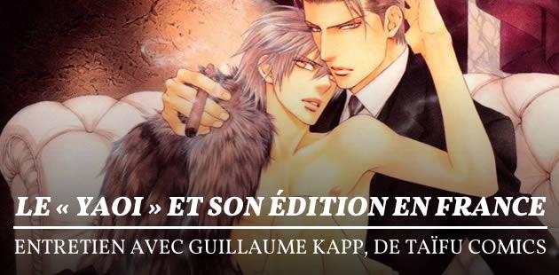 Le «yaoi» et son édition en France — Entretien avec Guillaume Kapp, de Taïfu Comics