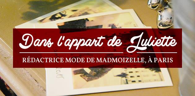 Dans l'appart de Juliette, rédactrice mode de madmoiZelle, à Paris