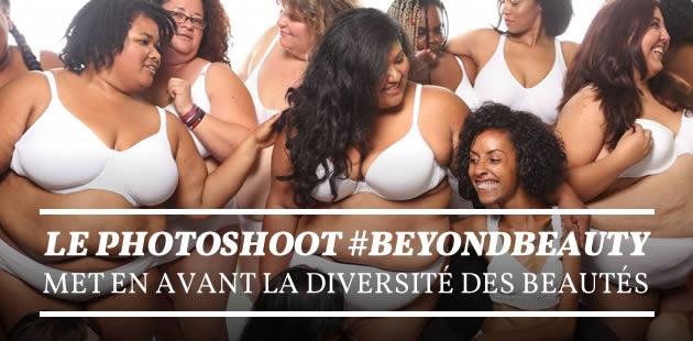 Le photoshoot #BeyondBeauty met en avant la diversité des beautés