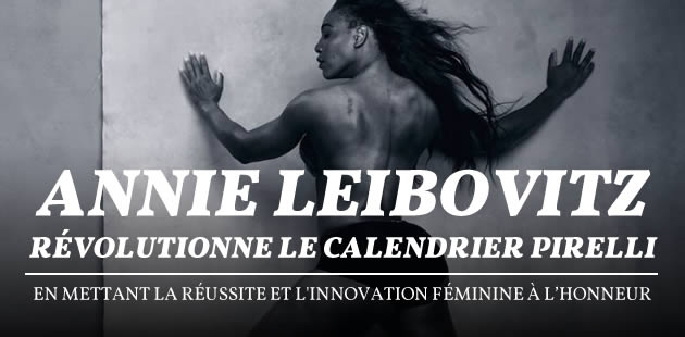 Annie Leibovitz révolutionne le calendrier Pirelli, en mettant la réussite et l'innovation féminine à l'honneur