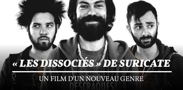 «Les Dissociés» de Suricate, un film d'un nouveau genre