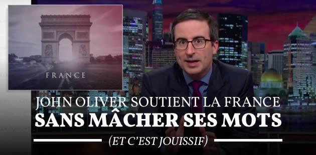 John Oliver soutient la France sans mâcher ses mots (et c'est jouissif)