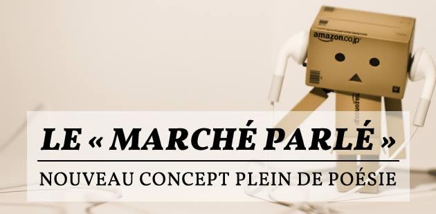 Le «Marché Parlé», nouveau concept plein de poésie