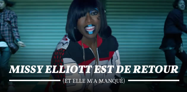 Missy Elliott est de retour (et elle m'a manqué)