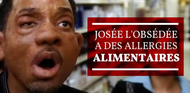 Josée l'Obsédée a des allergies alimentaires