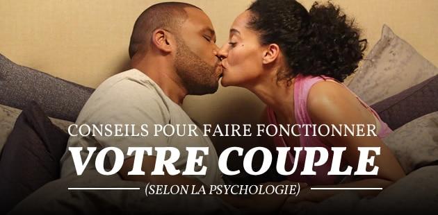Conseils pour faire fonctionner votre couple (selon la psychologie)
