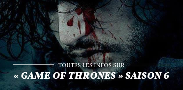 « Game of Thrones » saison 6 a 3 nouveaux teasers !