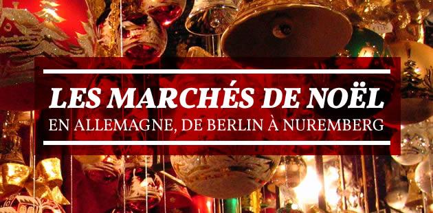 Les marchés de Noël en Allemagne, de Berlin à Nuremberg