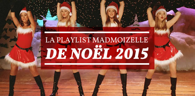 La playlist madmoiZelle de Noël 2015