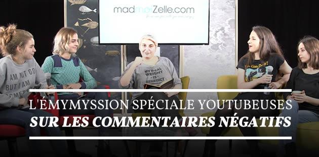 L'éMymyssion spéciale youtubeuses, sur les commentaires négatifs