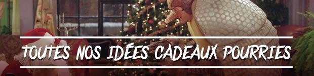 idees-cadeaux-pourries