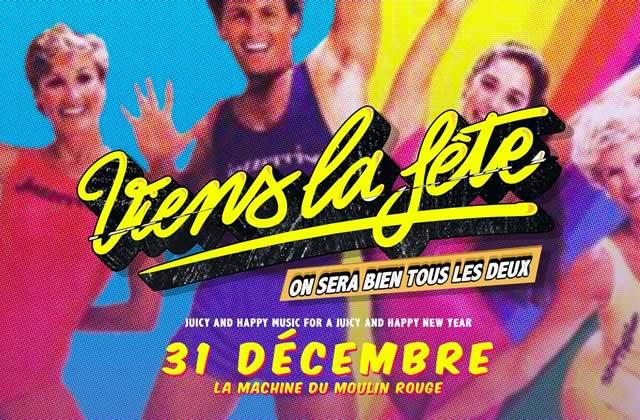«Viens la fête!», la meilleure soirée pour un 31 décembre 2015 à Paris!