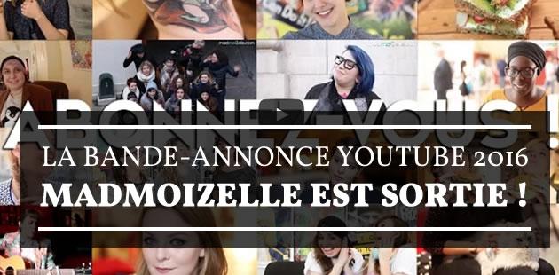 La bande-annonce YouTube 2016 madmoiZelle est sortie!