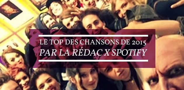 Le top des chansons de 2015 par la rédac x Spotify