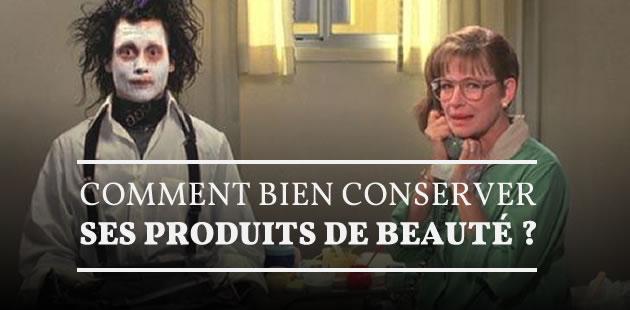 Comment bien conserver ses produits de beauté ?
