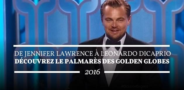 De Jennifer Lawrence à Leonardo DiCaprio, découvrez le palmarès des Golden Globes 2016