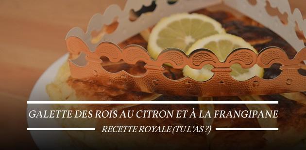 Galette des rois au citron et à la frangipane — Recette royale (tu l'as?)