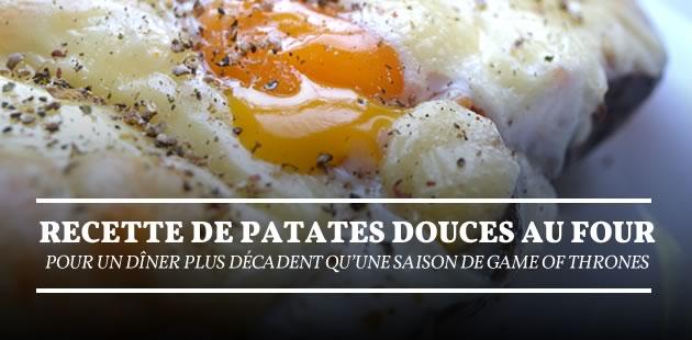 Recette de patates douces au four, pour un dîner plus décadent qu'une saison de Game of Thrones