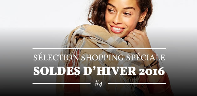 Sélection shopping spéciale soldes d'hiver 2016 #4