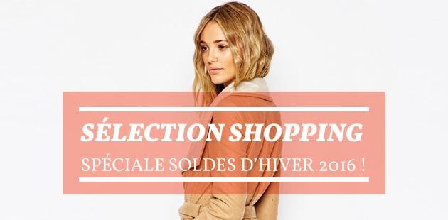 Sélection shopping spéciale soldes d'hiver 2016!
