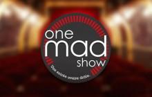 Le One Mad Show #6, le 18 février à 20H00 et 22H00 à la Nouvelle Seine!