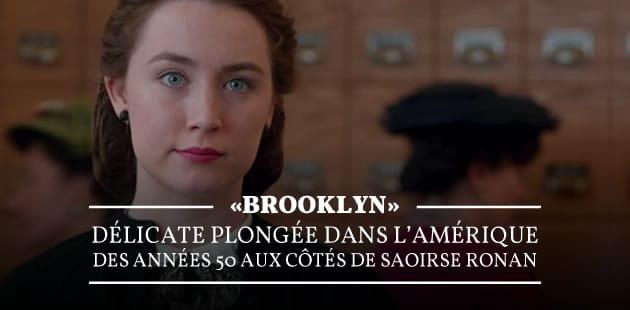 « Brooklyn », délicate plongée dans l'Amérique des années 50 aux côtés de Saoirse Ronan