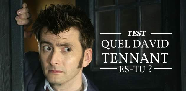 Test — Quel David Tennant es-tu ?