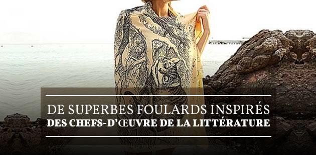 De superbes foulards inspirés des chefs-d'œuvre de la littérature