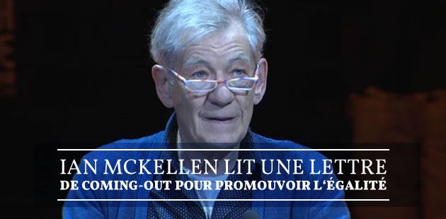 Ian McKellen lit une lettre de coming-out pour promouvoir l'égalité