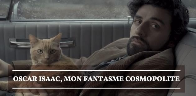 Oscar Isaac, mon fantasme cosmopolite