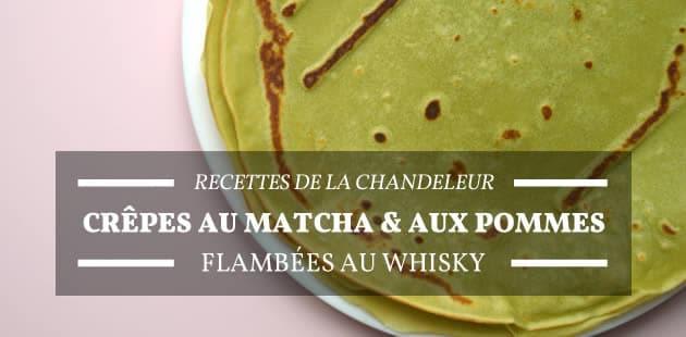 Pour la Chandeleur, la recette des crêpes au matcha & aux pommes, flambées au whisky
