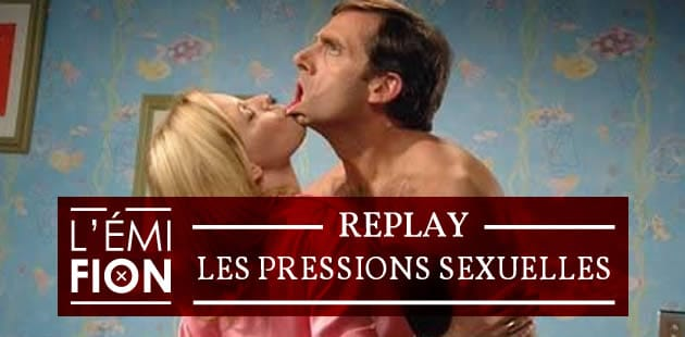 big-replay-pressions-sexuelles-emifion